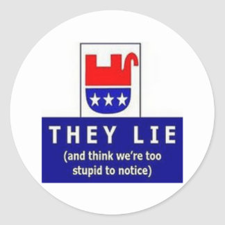 Republican Bigotry Hate Fear Lies And Distortion Classic Round Sticker