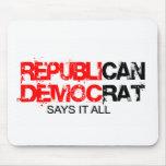 RepubliCAN - DemocRAT Says it All Mouse Pad