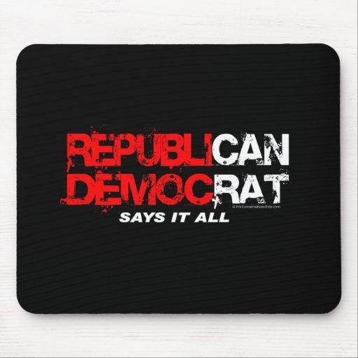 RepubliCAN DemocRAT - Say's It All Mouse Pad