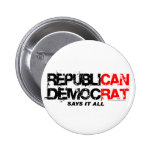 RepubliCAN DemocRAT - Say's It All Pinback Buttons