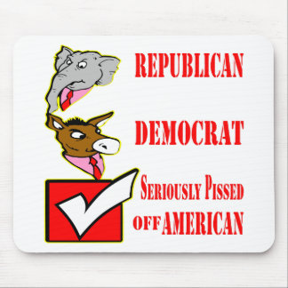 Republican, Democrat, Seriously Pissed Off America Mouse Pad