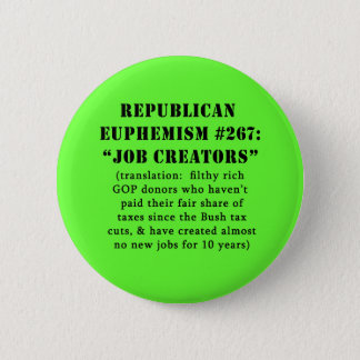Republican Euphemism Job Creators JOKE Button