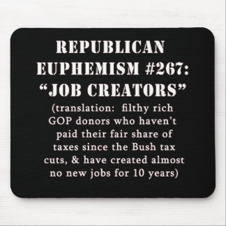 Republican Euphemism Job Creators JOKE Mouse Pad