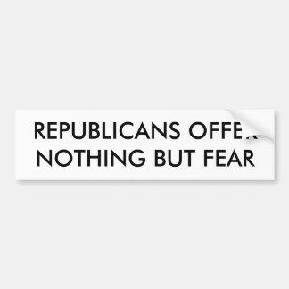 REPUBLICAN FEAR CAR BUMPER STICKER