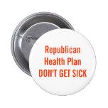 Republican Health Plan DON'T GET SICK 2 Inch Round Button
