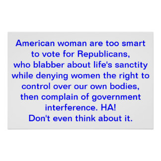 Republican interference with Women's Rights Poster