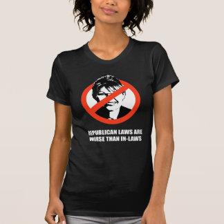 Republican laws are worse than in-laws tee shirts