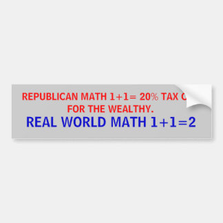 Republican math versus real world math. bumper sticker