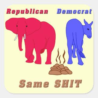Republican or Democrat.  Same... Square Sticker