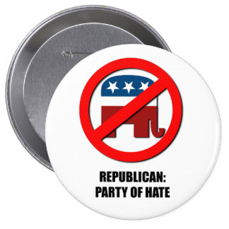 Republican - Party of Hate Button