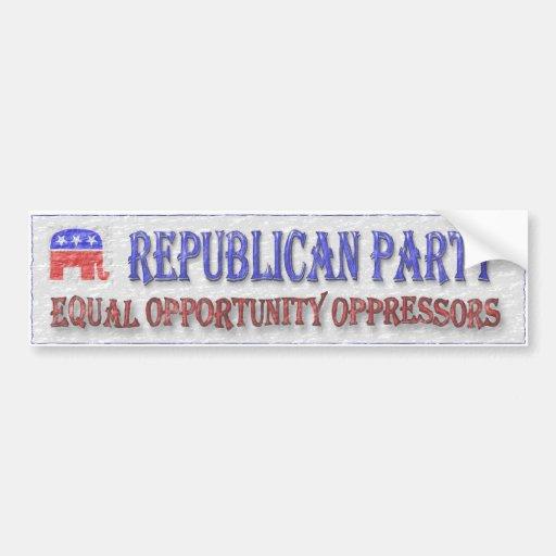 Republican Party Oppressors Bumper Sticker Car Bumper Sticker
