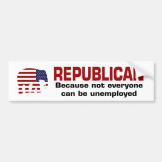 Republican - unemployed bumper sticker