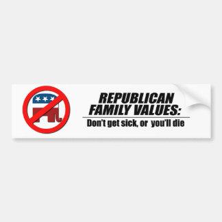 Republican Values - Don't get sick Car Bumper Sticker