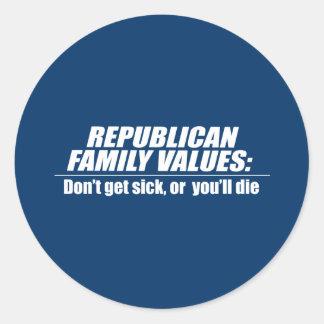 Republican Values - Don't get sick Classic Round Sticker