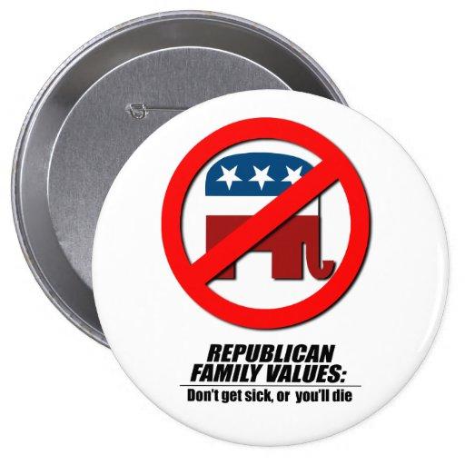 Republican Values - Don't get sick Pins