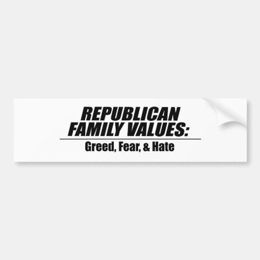 Republican Values - Greed, Fear, and Hate Car Bumper Sticker