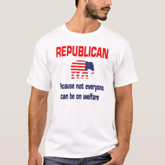 REPUBLICAN - Welfare T-Shirt