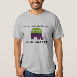 republican, You just can't make Tea with:, SOUR... Shirts