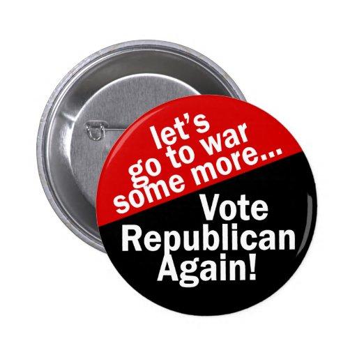 Republicano del voto a ir a la guerra mayor pin redondo 5 cm