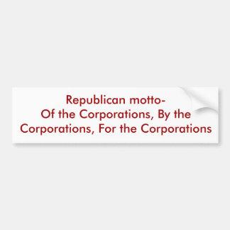 Republicano lema-de las sociedades, por el Co… Pegatina Para Auto