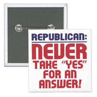 Republicano: ¡Nunca tome sí! Pin