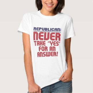 Republicano: ¡Nunca tome sí! Playera