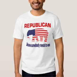 Republicano - porque alguien necesita trabajar poleras