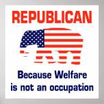 Republicano - porque el bienestar no es un empleo poster