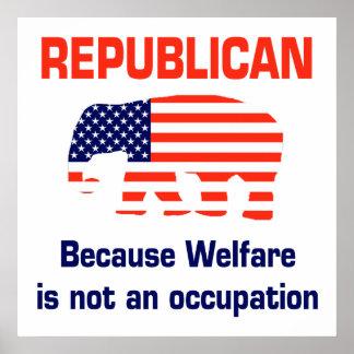 Republicano - porque el bienestar no es un empleo póster