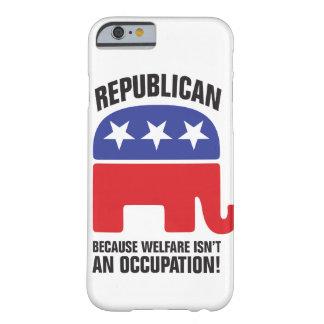 ¡Republicano - porque el bienestar no es un Funda De iPhone 6 Barely There