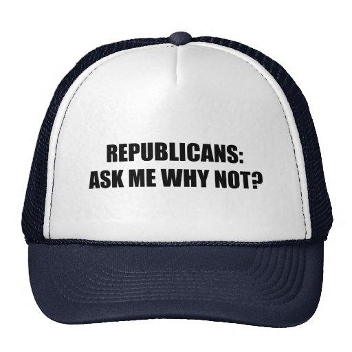 Republicano - pregúnteme porqué no gorras