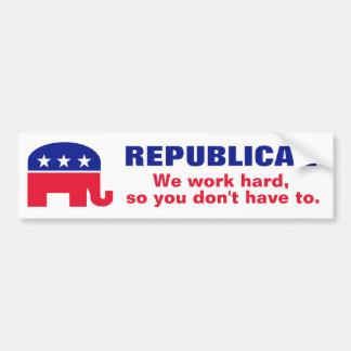Republicano - trabajamos difícilmente así que uste etiqueta de parachoque