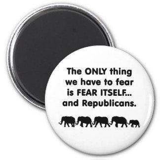 Republicanos del miedo sí mismo imán redondo 5 cm