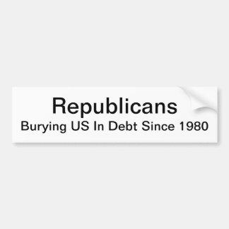 Republicanos - enterrando los E E U U en deuda de Etiqueta De Parachoque