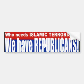 Republicanos = TERRORISTAS Pegatina De Parachoque
