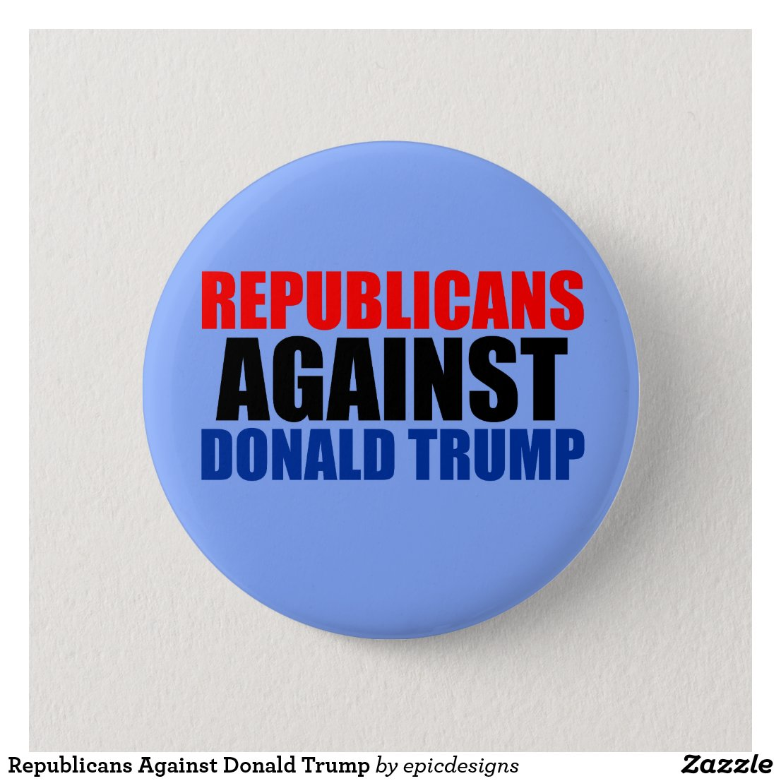 Republicans Against Donald Trump Button
