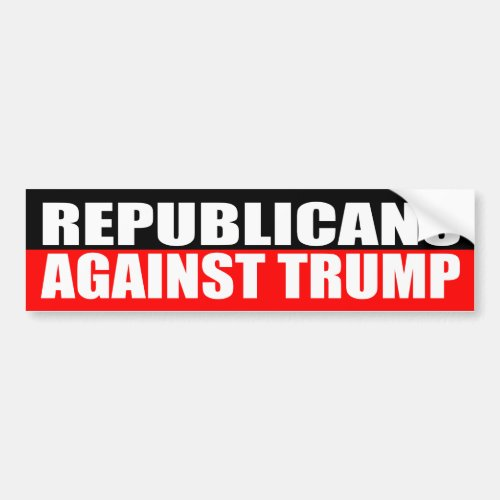 REPUBLICANS AGAINST TRUMP BUMPER STICKER