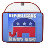 REPUBLICANS ALWAYS RIGHT MacBook PRO SLEEVE