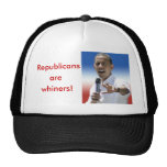 Republicans are whiners! trucker hat