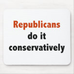 Republicans do it conservatively Mousepad