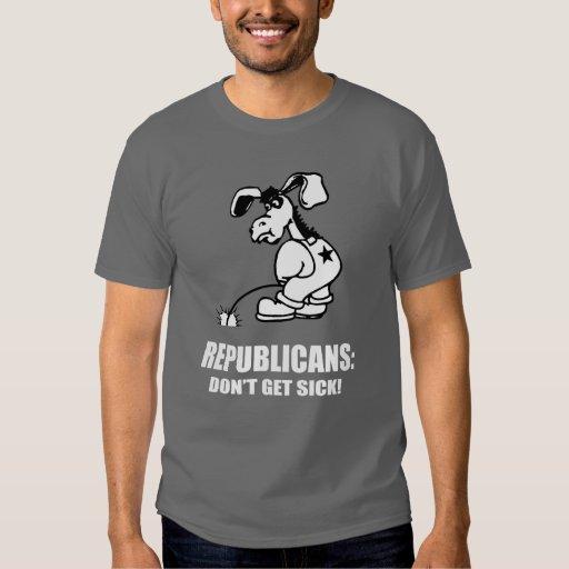 Republicans - Don't get sick Tshirt