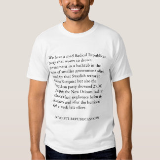 Republicans drowning government and people. shirt