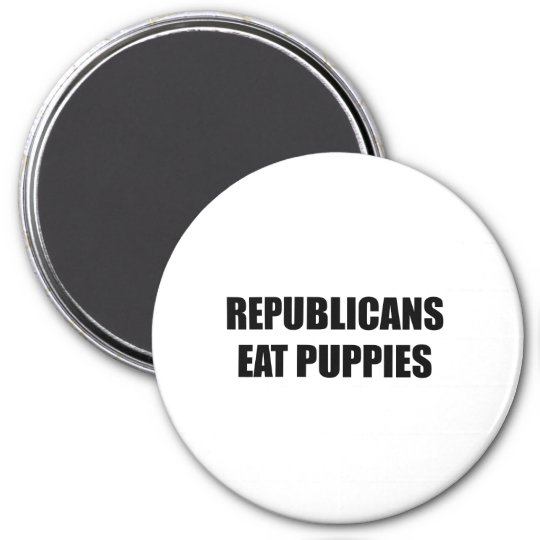 Republicans eat puppies magnet