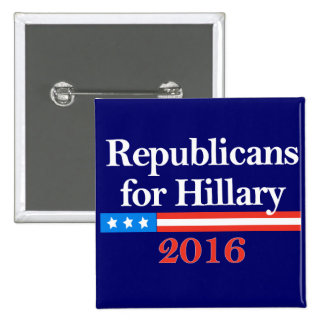Republicans for Hillary Clinton in 2016 Pinback Button