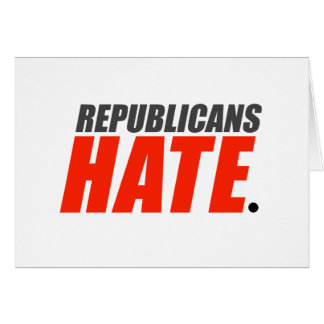 Republicans Hate Greeting Card