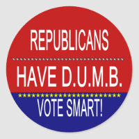Republicans Have D.U.M.B. sticker