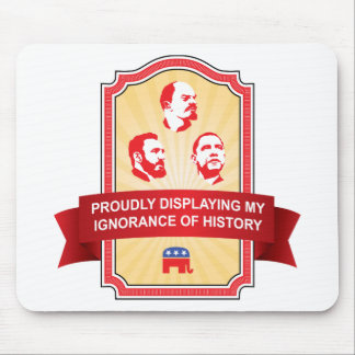 Republicans Ignorance of History Mouse Pad