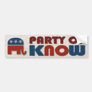 Republicans Party of Know Funny GOP Political Car Bumper Sticker