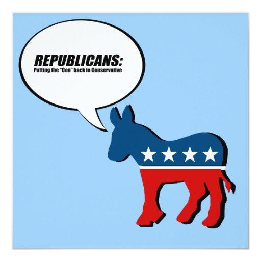 Republicans - Putting the Con back in Conservative 5.25x5.25 Square Paper Invitation Card