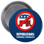 Republicans - Townhall Terrorists Pins